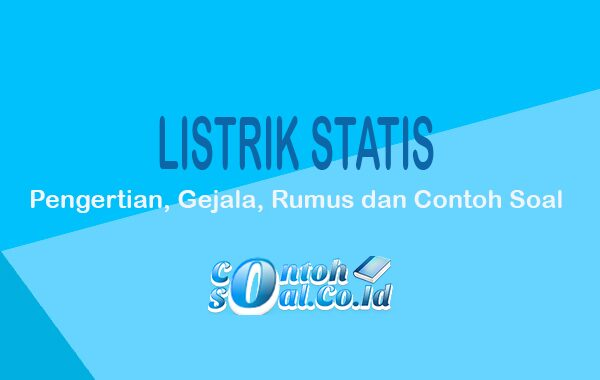 Contoh Soal Listrik Statis