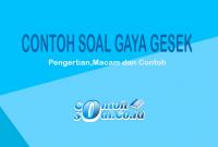 Contoh Soal Gaya Gesek
