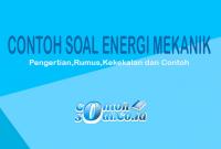 Contoh soal energi mekanik