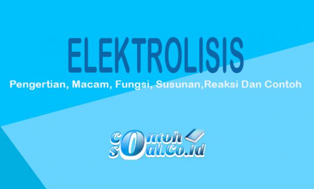 contoh elektrolisis