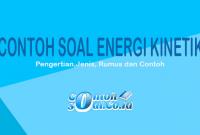 contoh soal energi kinetik