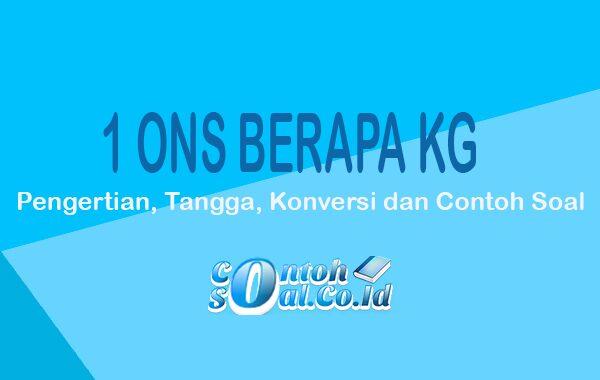 1 Ons Berapa Kg