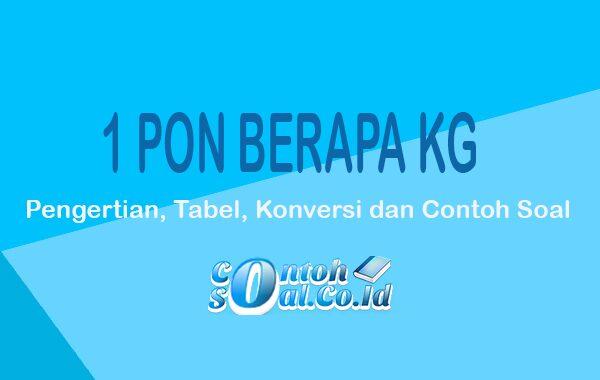 1 Pon Berapa Kg