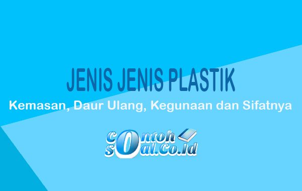 Jenis Jenis Plastik Kemasan Daur Ulang Kegunaan dan