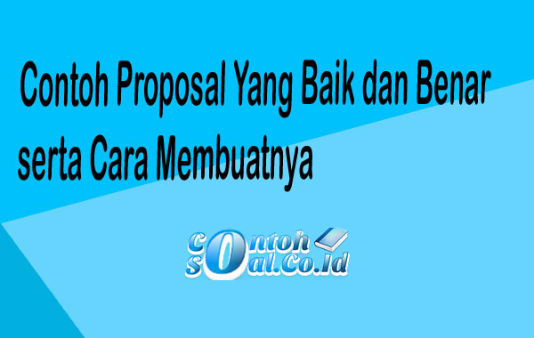 Contoh Proposal Yang Baik dan Benar serta Cara Membuatnya