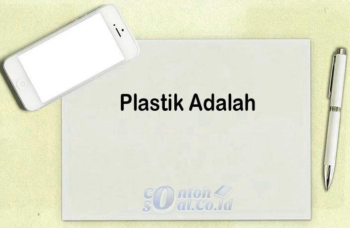 Plastik Adalah