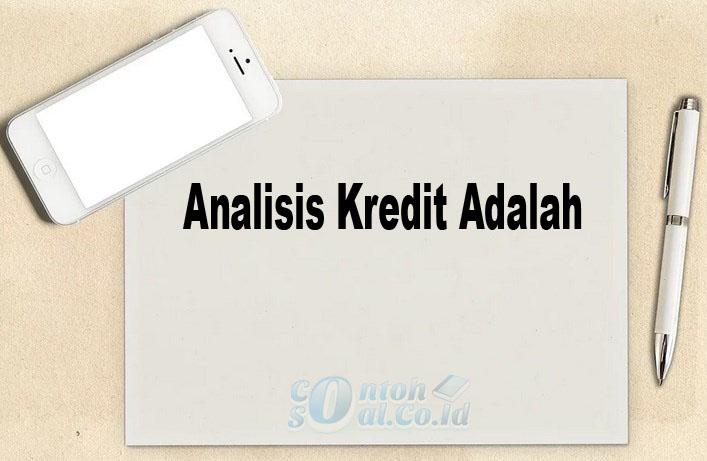Analisis Kredit Adalah