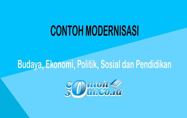 Sebutkan Contoh Modernisasi Di Bidang Teknologi Dan ...