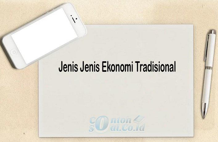 Jenis Jenis Ekonomi Tradisional