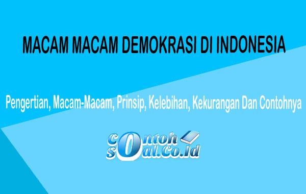 Macam Macam Demokrasi Indonesia - Pengertian Macam Prinsip ...