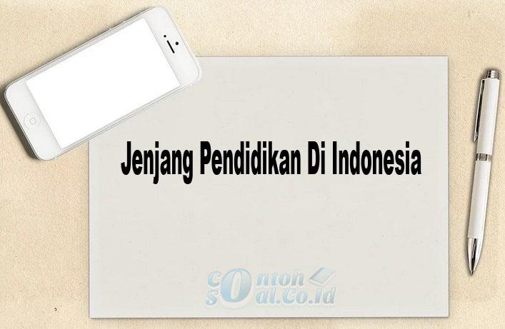 Jenjang Pendidikan Di Indonesia