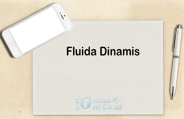 Pengertian Fluida Dinamis
