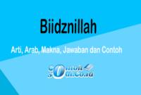 Biidznillah - Arti, Arab, Makna, Jawaban dan Contoh