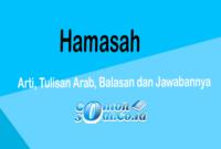 Hamasah - Arti, Tulisan Arab, Balasan dan Jawabannya